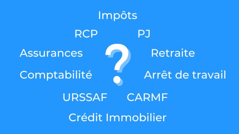 Impôts, RCP, PJ, Assurances, Retraite, Comptabilité, Arrêt de travail, URSSAF, CARMF, Crédit immobilier